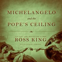 Michelangelo and the Pope's Ceiling by Ross King audiobook
