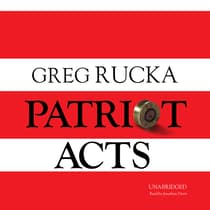 Patriot Acts by Greg Rucka audiobook