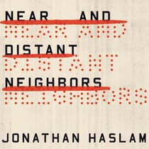 Near and Distant Neighbors by Jonathan Haslam audiobook