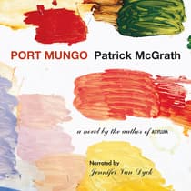 Port Mungo by Patrick McGrath audiobook