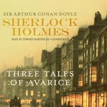 Sherlock Holmes: Three Tales of Avarice by Arthur Conan Doyle audiobook