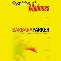 Suspicion of Madness by Barbara Parker audiobook