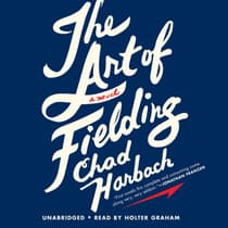 The Art of Fielding by Chad Harbach audiobook