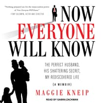 Now Everyone Will Know by Maggie Kneip audiobook
