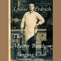 The Master Butchers Singing Club by Louise Erdrich audiobook