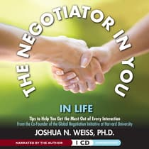 The Negotiator in You: In Life by Joshua N. Weiss audiobook