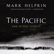 The Pacific, and Other Stories by Mark Helprin audiobook
