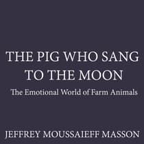 The Pig Who Sang to the Moon by Jeffrey Moussaieff  Masson audiobook