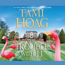 The Trouble with J. J. by Tami Hoag audiobook