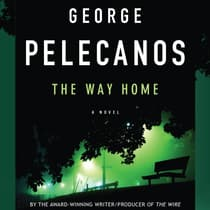 The Way Home by George P. Pelecanos audiobook