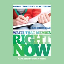 Write That Memoir Right Now by Kim Brittingham audiobook