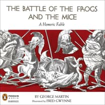 The Battle of the Frogs and the Mice by George W. Martin audiobook