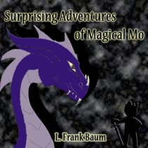 The Surprising Adventures of the Magical Monarch of Mo and His People by L. Frank Baum audiobook