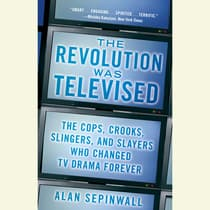The Revolution Was Televised by Alan Sepinwall audiobook