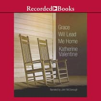 Grace Will Lead Me Home by Katherine Valentine audiobook