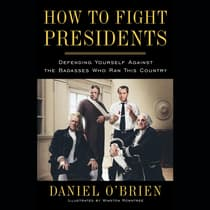 How to Fight Presidents by Daniel O'Brien audiobook