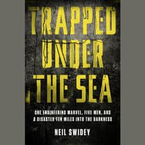 Trapped Under the Sea by Neil Swidey audiobook