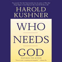 Who Needs God by Harold S. Kushner audiobook