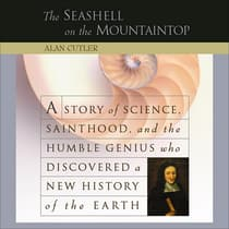 The Seashell on the Mountaintop by Alan Cutler audiobook