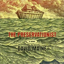The Preservationist by David Maine audiobook