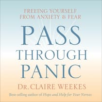Pass Through Panic by Dr. Claire Weekes audiobook