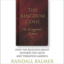 Thy Kingdom Come by Randall Balmer audiobook