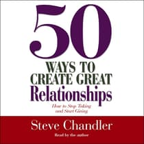 50 Ways to Create Great Relationships by Steve Chandler audiobook