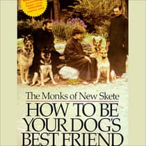 How to Be Your Dog's Best Friend by The Monks of New Skete audiobook