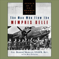 The Man Who Flew The Memphis Belle by Robert Morgan audiobook