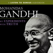 My Experiments with Truth by Mohandas K. (Mahatma) Gandhi audiobook
