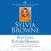Past Lives, Future Healing by Sylvia Browne audiobook