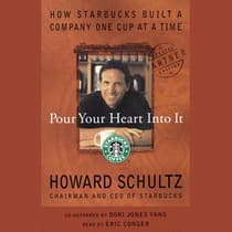 Pour Your Heart Into It by Howard Schultz audiobook