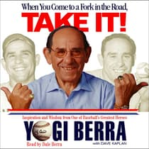 When You Come to a Fork in the Road, Take It! by Yogi Berra audiobook