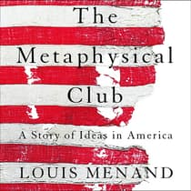 The Metaphysical Club by Louis Menand audiobook