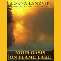 Your Oasis on Flame Lake by Lorna Landvik audiobook