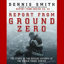 Report from Ground Zero by Dennis Smith audiobook