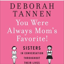 You Were Always Mom's Favorite by Deborah Tannen audiobook