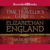 The Time Traveler's Guide to Elizabethan England by Ian Mortimer audiobook