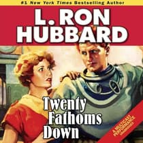 Twenty Fathoms Down by L. Ron Hubbard audiobook