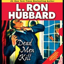 Dead Men Kill by L. Ron Hubbard audiobook