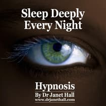 Sleep Deeply Every Night by Janet Hall audiobook
