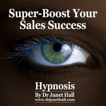Super-Boost Your Sales Success by Janet Hall audiobook