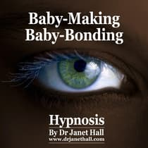 Baby-Making, Baby-Bonding by Janet Hall audiobook