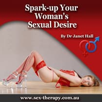 Spark Up Your Woman's Sexual Desire by Janet Hall audiobook