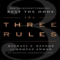 The Three Rules by Michael E. Raynor audiobook