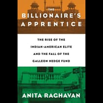 The Billionaire's Apprentice by Anita Raghavan audiobook