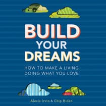 Build Your Dreams by Chip Hiden audiobook
