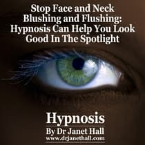 Stop Face and Neck Blushing by Janet Hall audiobook