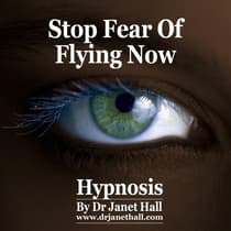 Stop Fear of Flying Now by Janet Hall audiobook
