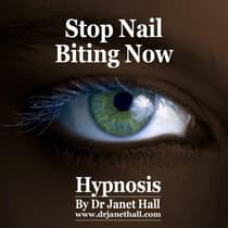 Stop Nail Biting Now by Janet Hall audiobook
